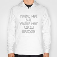 sarah paulson Hoodies featuring You're Hot But You're Not Sarah Paulson Black American Horror Story by Zharaoh