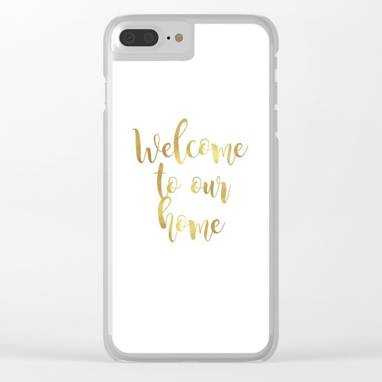 Welcome to our home Clear iPhone Case