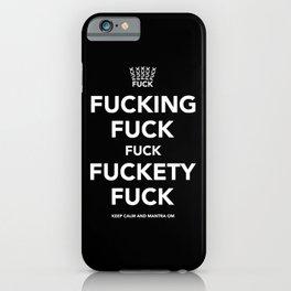 Fucking Fuck Fuck Fuckety Fuck iPhone Case