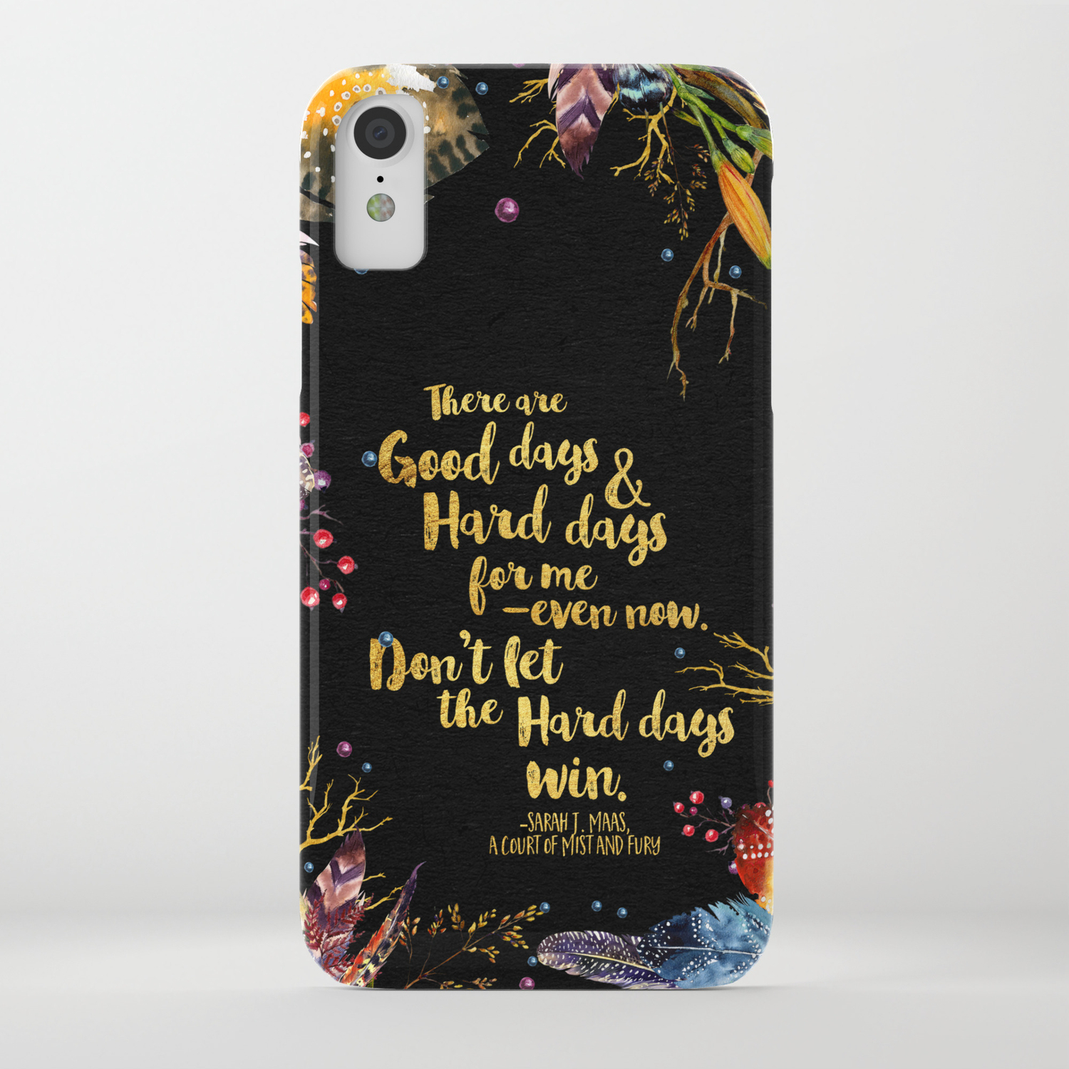 Don't Let The Hard Days Win - ACOMAF iPhone 11 case