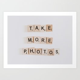 Take more photos Art Print