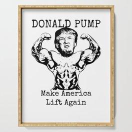 Donald Pump - Make America Lift Again Serving Tray