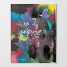 Be a mystery Canvas Print