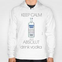 vodka Hoodies featuring Keep calm vodka - BRivido by Raffaele Borreca