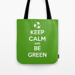 Keep Calm and Be Green Tote Bag