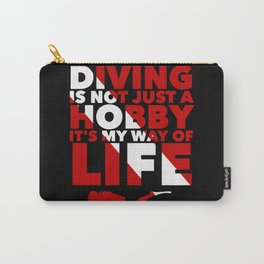 Scuba diving is my way of life Carry-All Pouch