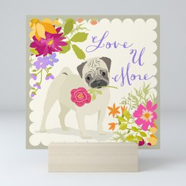 Love U More - Pug Mini Art Print