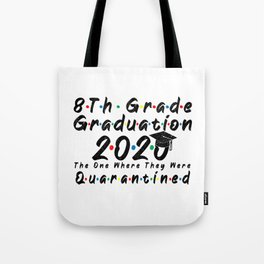 8th Grade Graduation 2020 The One Where They were Quarantined Funny Class of 2020 Tote Bag