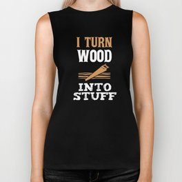 I Turn Wood Into Things, Carpenter Gift, Gift For Carpenter, Wood Carving Biker Tank