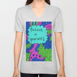 Believe in yourself! Unisex V-Neck