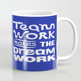 Team Work makes the dream work Inspirational Motivational Quote typography Design Coffee Mug