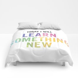New Year's Resolution - TODAY I WILL LEARN SOMETHING NEW Comforters