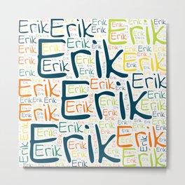 Erik Metal Print