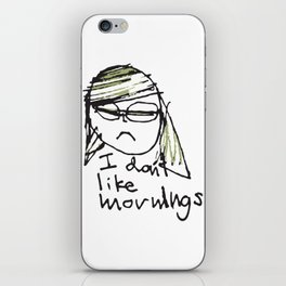 I don't like mornings iPhone Skin