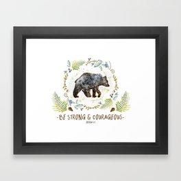 """Bear """"Be Strong & Courageous"""" Joshua 1:9 Framed Art Print"""