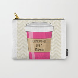 I drink coffee like a Gilmore Carry-All Pouch