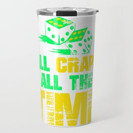All Craps All The Time Colorful Travel Mug