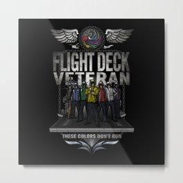 "Flight Deck Veteran ""These Colors Don't Run"" Metal Print"