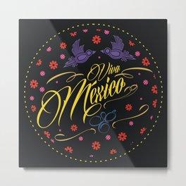 Viva Mexico Metal Print