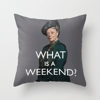 "downton abbey Throw Pillows featuring Violet Crawley ""What Is A Weekend?"" Quote from Downton Abbey by TOM / TOM"