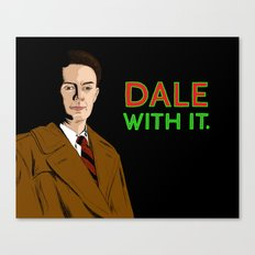 DALE WITH IT. Canvas Print