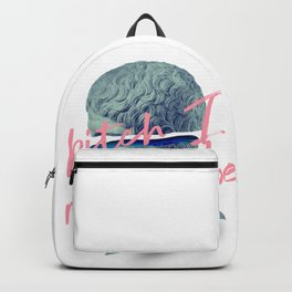 Bitch I Might Be Backpack