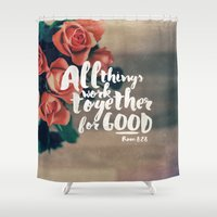 pocketfuel Shower Curtains featuring All Things Work Together For Good (Romans 8:28) by Pocket Fuel
