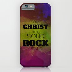 On Christ The Solid Rock I Stand Slim Case iPhone 6s