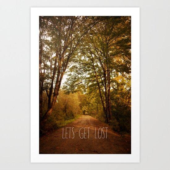 lets get lost Art Print