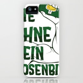 Never without Beer iPhone Case