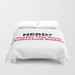 Nerd? Funny Quote Duvet Cover