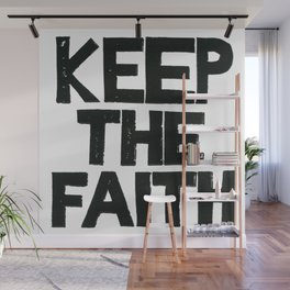 KEEP THE FAITH Wall Mural