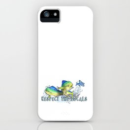 Respect the Locals iPhone Case