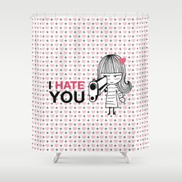 I Hate You / Gun Shower Curtain