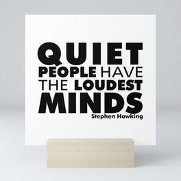Quiet People have the Loudest Minds | Typography Introvert Quotes White Version Mini Art Print