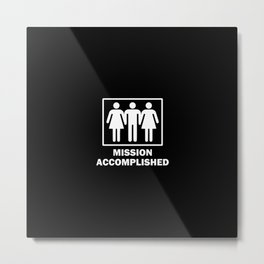 Mission Accomplished Metal Print