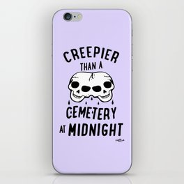 Creepier Than A Cemetery at Midnight iPhone Skin