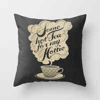 tea Throw Pillows featuring Some Hot Tea For My Hottie by Laura Graves
