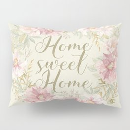 Home Sweet Home 1 Pillow Sham