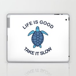 Life Is Good Take It Slow Laptop & iPad Skin
