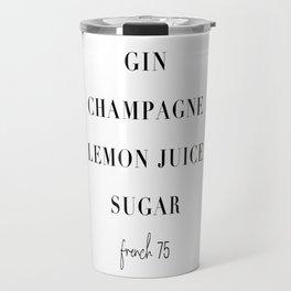 French 75 Cocktail Recipe Travel Mug