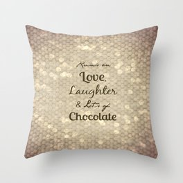 Love, Laughter, Chocolate Throw Pillow