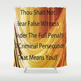 Persecution Shower Curtain