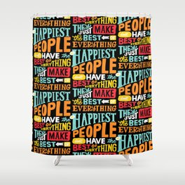 THE HAPPIEST PEOPLE x typography Shower Curtain