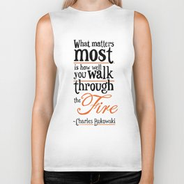 What Matters Most - Charles Bukowski Quote Biker Tank