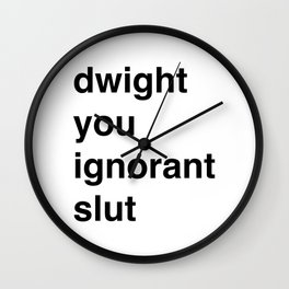 Ignorant Slut (lowercase) Wall Clock
