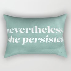 Nevertheless, She Persisted Rectangular Pillow