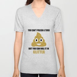 You can't polish a turd funny quote Unisex V-Neck