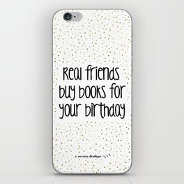 Real friends buy books for your birthday (G&B) iPhone Skin