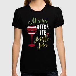 Mama Needs Her Jingle Juice T-shirt
